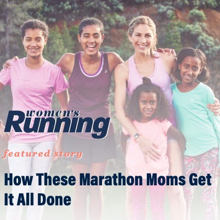 How These Marathon Moms Get It All Done